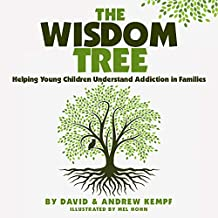 The Wisdom Tree (Helping Young Children Understand Addiction In Families)