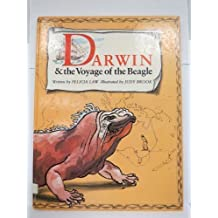 Darwin and the Voyage of the Beagle: A Fictional Account of Charles Darwin's Work and Adventures During the Five-Year-Long Voyage by Law Felicia Law Patricia (1985-05-01) Hardcover