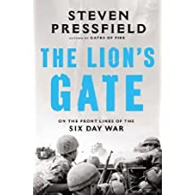 The Lions Gate: On the Front Lines of the Six Day War by Pressfield, Steven (2014) Hardcover