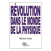 Révolution dans le monde de la physique (Collection Classique) (French Edition)