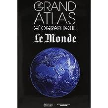 GRAND ATLAS GÉOGRAPHIQUE DU MONDE 2015 (LE)