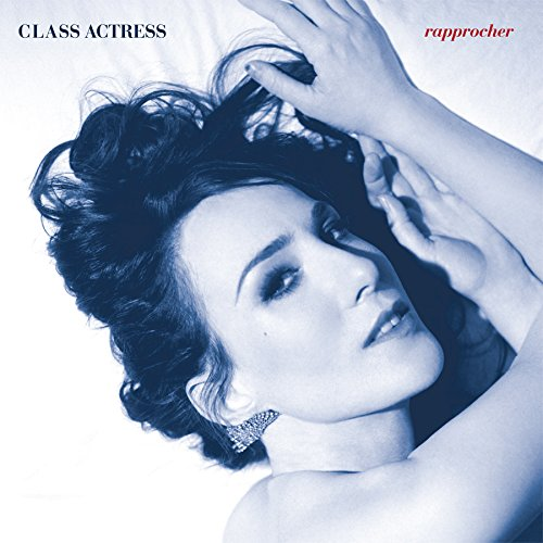 Vinilo : Class Actress - Rapprocher (Deluxe Edition, Digital Download Card)