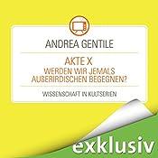 AkteX: Werden wir jemals Außerirdischen begegnen? (Wissenschaft in Kultserien) | Andrea Gentile