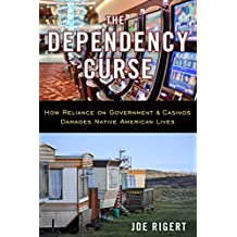 The Dependency Curse: How Reliance on Government & Casinos Damages Native American Lives