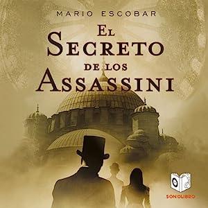 El Secreto de los Assassini [The Secret of the Assassini] Hörbuch