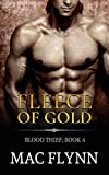 Fleece of Gold: Blood Thief #4 (Alpha Billionaire Vampire Romance)