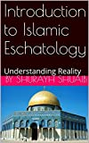 Introduction to Islamic Eschatology: Understanding Reality