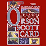 The Hanged Man: Tales of Dread: Book One of Maps in a Mirror | Orson Scott Card