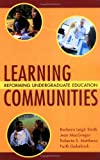 Learning Communities: Reforming Undergraduate Education