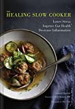 img - for The Healing Slow Cooker: Lower Stress * Improve Gut Health * Decrease Inflammation book / textbook / text book
