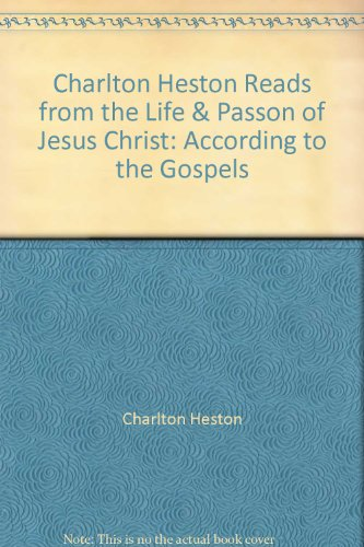 Charlton Heston Reads from the Life & Passon of Jesus Christ: According to the Gospels