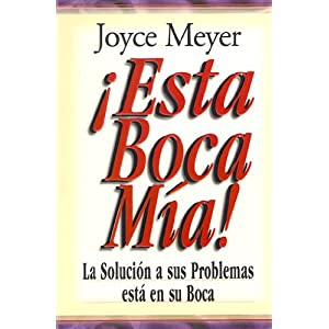 Esta Boca MIA!: Me and My Big Mouth (Mass Market) (Spanish Edition) Joyce Meyer