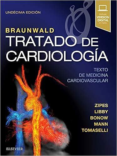 Braunwald. Tratado de cardiología: Texto de medicina cardiovascular (Spanish Edition), 11th Edition - Original PDF