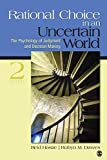 img - for Rational Choice in an Uncertain World: The Psychology of Judgment and Decision Making book / textbook / text book