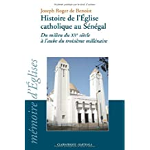 Hist. de l'Eglise Catholique Au Senegal: du Milieu du Xve S.