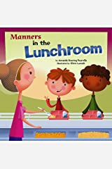 Manners in the Lunchroom (Way to be!: Manners) Paperback