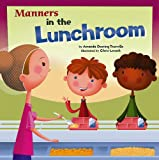 nManners in the Lunchroom (Way To Be!: Manners)
