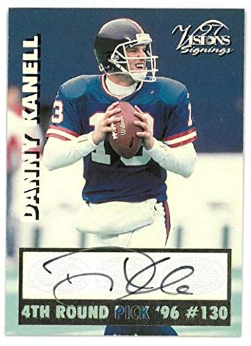 - Danny Kanell signed 1996 Draft Pick Vision Signings Football Card (New York Giants) - NFL Autographed Football Cards