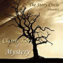 Classic Tales of Mystery Audiobook by Wilkie Collins, Arthur Conan Doyle, Guy de Maupassant, G. K. Chesterton, Elizabeth Gaskell, H. P. Lovecraft Narrated by Liza Ross, Sean Barrett, Paul Panting, Stephen Thorne, Garrick Hagon, Stephen Greif, Hayward Morse