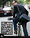 Hillman Curtis on Creating Short Films for the Web