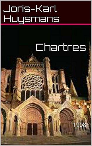 Chartres: 1908 por Joris-Karl Huysmans,Maurice Blanc