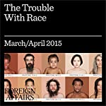 The Trouble With Race | Gideon Rose