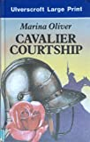 Cavalier Courtship, Marina Oliver, 0708924662