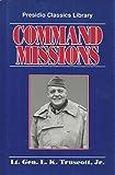Command Missions, Lucian K. Truscott, 0891413642