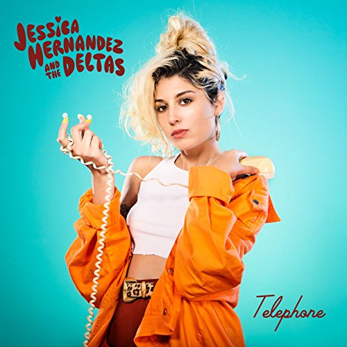 Jessica Hernandez & the Deltas - Telephone (2017) [WEB FLAC] Download