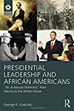 img - for Presidential Leadership and African Americans: An American Dilemma from Slavery to the White House (LEADERSHIP: Research and Practice) by George R. Goethals (2015-04-03) book / textbook / text book