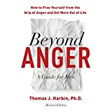 #8: Beyond Anger: A Guide for Men: How to Free Yourself from the Grip of Anger and Get More out of Life