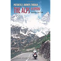 Motorcycle Journeys Through the Alps and More (Motorcycle Journeys)