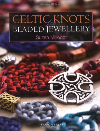 Celtic Knots for Beaded Jewellery by Suzen Millodot (2006-02-01)