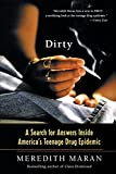 img - for Dirty: A Search for Answers Inside America's Teenage Drug Epidemic book / textbook / text book