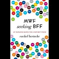 MWF Seeking BFF: My Yearlong Search for a New Best Friend