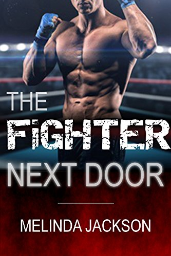 Romance The Fighter Next Door Mma Fighter Bad Boy Romance Contemporary Bbw