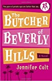 Front cover for the book The Butcher of Beverly Hills by Jennifer Colt