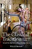The Classical Tradition, Michael Silk and Rosemary Barrow, 1405155493