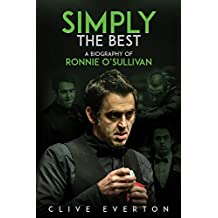 Simply the Best: A Biography of Ronnie O'Sullivan