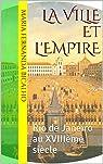 La Ville et l'Empire: Rio de Janeiro au XVIIIème siècle par Maria Fernanda Bicalho