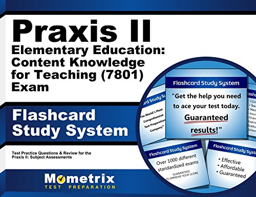 Praxis II Elementary Education: Content Knowledge for Teaching (7801) Exam Flashcard Study System: Praxis II Test Practice Questions & Review for the Praxis II: Subject Assessments (Cards)