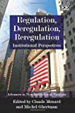Regulation, Deregulation and Reregulation, Michel Ghertman, 1847209688