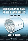 Stresses in Beams, Plates and Shells, David M. Boyajian and Ansel C. Ugural, 143980270X