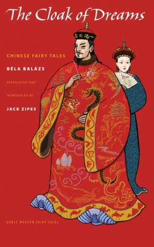 The Cloak of Dreams: Chinese Fairy Tales (Oddly Modern Fairy Tales)