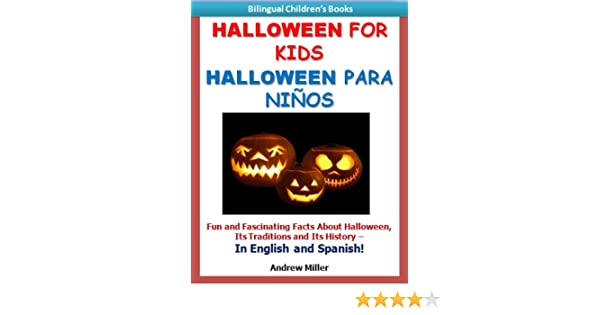 Bilingual Childrens Books: Halloween for Kids/Halloween Para Niños (Spanish Books for Children Series) - Kindle edition by Andrew Miller, Bilingual Books ...