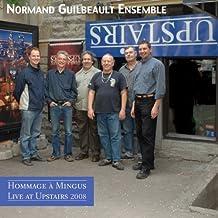 Normand Guilbeault Ensemble: Hommage à Mingus