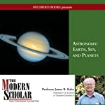 The Modern Scholar: Astronomy I: Earth, Sky and Planets | Prof. James Kaler