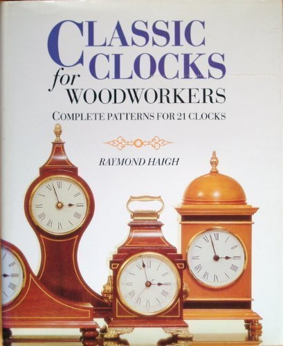 Pdf Home Classic Clocks for Woodworkers: Complete Patterns for 21 Clocks