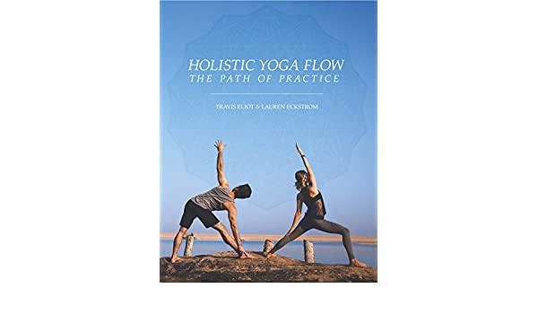 Holistic Yoga Flow: The Path of Practice (English Edition ...