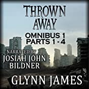 Thrown Away Omnibus 1 (Parts 1-4) | Glynn James